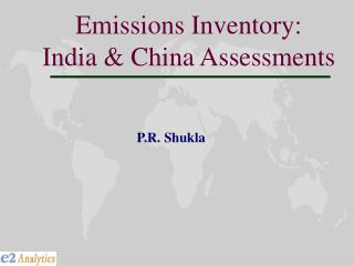 Emissions Inventory:  India & China Assessments