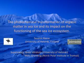 Susann Haase University of Helsinki, Finland