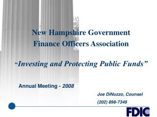 "New Hampshire Government  Finance Officers Association "" Investing and Protecting Public Funds"""