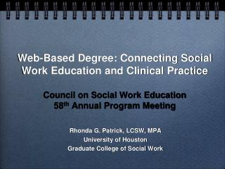 Rhonda G. Patrick, LCSW, MPA University of Houston  Graduate College of Social Work