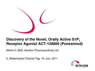 Discovery of the Novel, Orally Active S1P 1  Receptor Agonist ACT-128800 (Ponesimod)