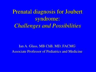 Prenatal diagnosis for Joubert syndrome: Challenges and Possibilities