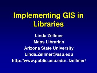 Implementing GIS in Libraries