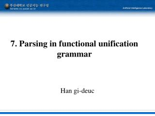 7. Parsing in functional unification grammar