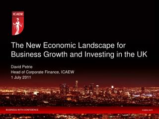 The New Economic Landscape for Business Growth and Investing in the UK