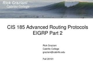 CIS 185 Advanced Routing Protocols EIGRP Part 2