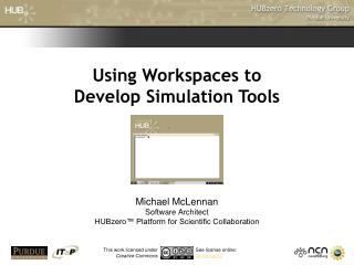 Using Workspaces to Develop Simulation Tools