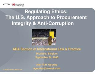 Regulating Ethics: The U.S. Approach to Procurement Integrity & Anti-Corruption
