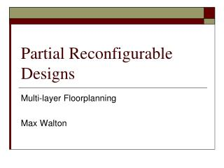 Partial Reconfigurable Designs
