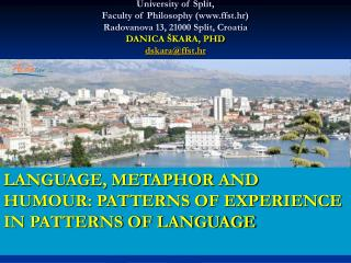 LANGUAGE, METAPHOR AND HUMOUR: PATTERNS OF EXPERIENCE IN PATTERNS OF LANGUAGE