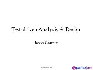 Test-driven Analysis & Design