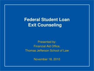 Federal Student Loan  Exit Counseling