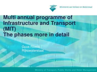 Multi a nnual programme of Infrastructure and Transport (MIT)  The phases more in detail