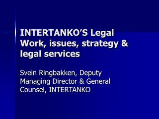 INTERTANKO'S Legal Work, issues, strategy & legal services