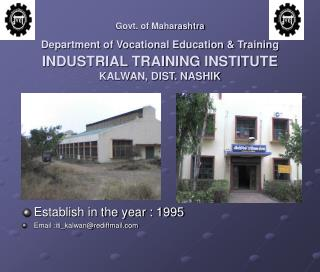 Govt. of Maharashtra  Department of Vocational Education  Training  INDUSTRIAL TRAINING INSTITUTE KALWAN, DIST. NASHIK