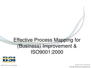 Effective Process Mapping for (Business) Improvement & ISO9001:2000