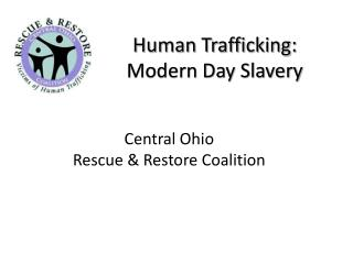 Human Trafficking:  Modern Day Slavery
