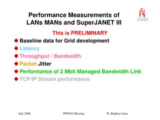 Performance Measurements of LANs MANs and SuperJANET III