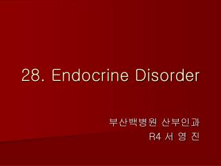 28. Endocrine Disorder