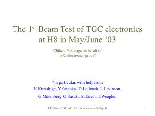 The 1 st Beam Test of TGC electronics at H8 in May/June '03