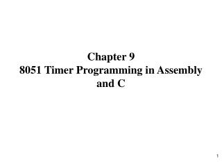 Chapter 9  8051 Timer Programming in Assembly and C