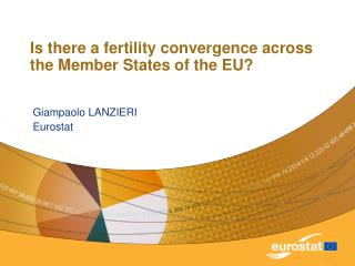 Is there a fertility convergence across the Member States of the EU?