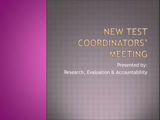 New Test Coordinators' meeting