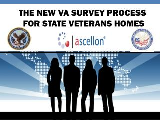 THE NEW VA SURVEY PROCESS  FOR STATE VETERANS HOMES