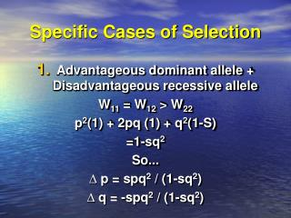 Specific Cases of Selection