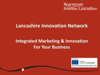 Lancashire Innovation Network Integrated Marketing & Innovation For Your Business