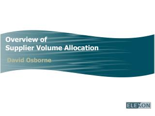 Overview of  Supplier Volume Allocation