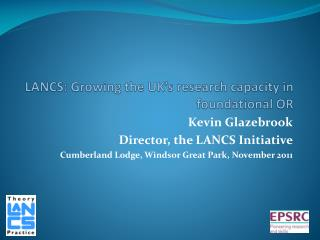 LANCS: Growing the UK's research capacity in foundational OR