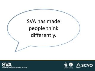 SVA has made people think differently.