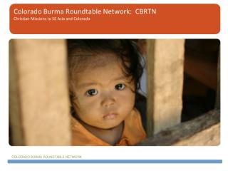 Colorado Burma Roundtable Network:  CBRTN Christian Missions to SE Asia and Colorado