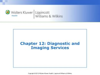 Chapter 12: Diagnostic and Imaging Services