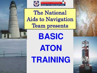 The National Aids to Navigation Team presents