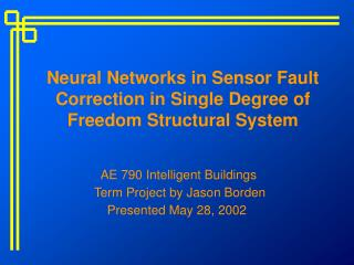 Neural Networks in Sensor Fault Correction in Single Degree of Freedom Structural System