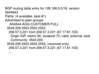 BGP routing table entry for 128.186.0.0/16, version 5644643 Paths: (4 available, best #1)