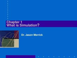 Chapter 1 What is Simulation ?