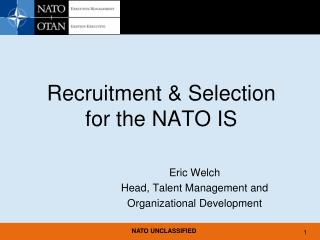 Recruitment & Selection for the NATO IS