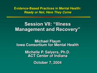Evidence-Based Practices in Mental Health:   Ready or Not, Here They Come