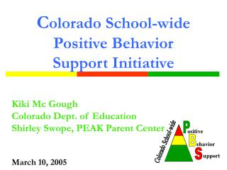 C olorado School-wide Positive Behavior Support Initiative