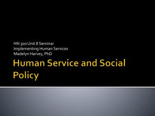 Human Service and Social Policy