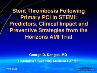 Stent Thrombosis Following Primary PCI in STEMI: Predictors, Clinical Impact and Preventive Strategies from the Horizons