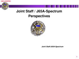Joint Staff / J65A-Spectrum Perspectives