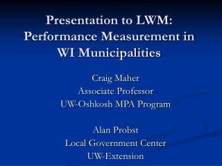 Presentation to LWM: Performance Measurement in WI Municipalities