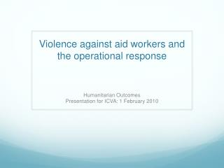 Violence against aid workers and the operational response