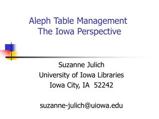 Aleph Table Management   The Iowa Perspective
