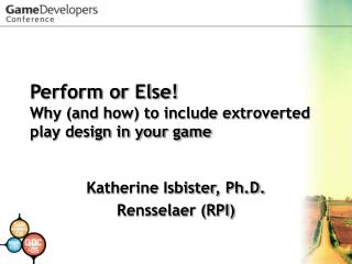 Perform or Else! Why (and how) to include extroverted play design in your game