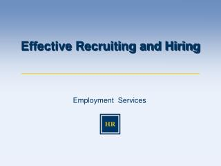 Effective Recruiting and Hiring